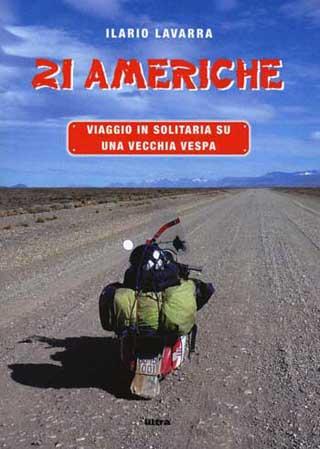 21 Americhe. Viaggio in solitaria su una vecchia Vespa